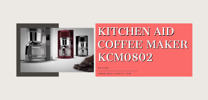 Kitchen Aid Coffee Maker KCM0802 [Review]