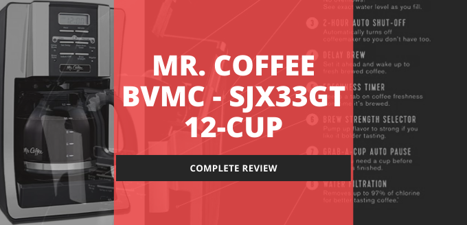 Photo of Complete Review – Mr. Coffee BVMC-SJX33GT 12-Cup