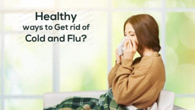 Photo of Healthy ways to Get rid of Cold and Flu: 100% Working Tips